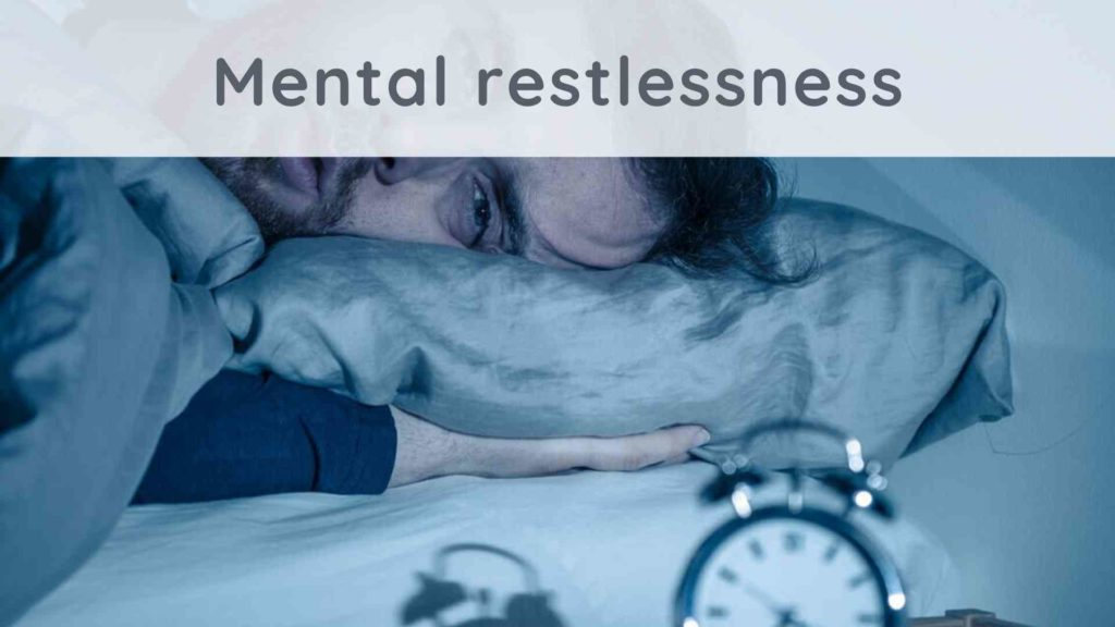 Mental restlessness: how to calm your thoughts?