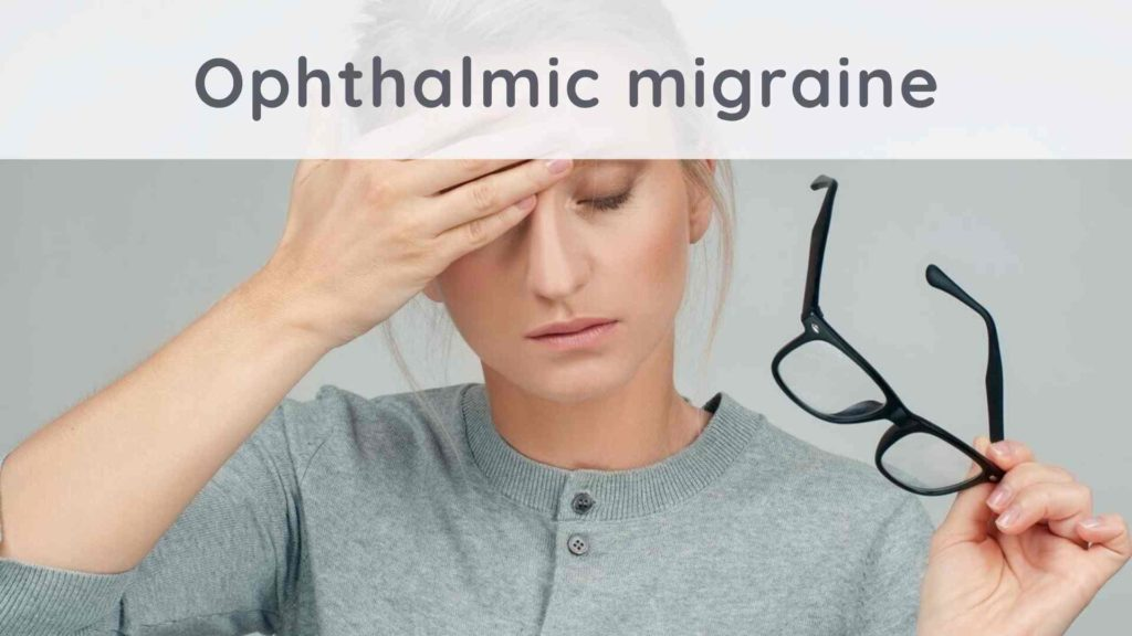 Ophthalmic migraine: how to get rid of it?