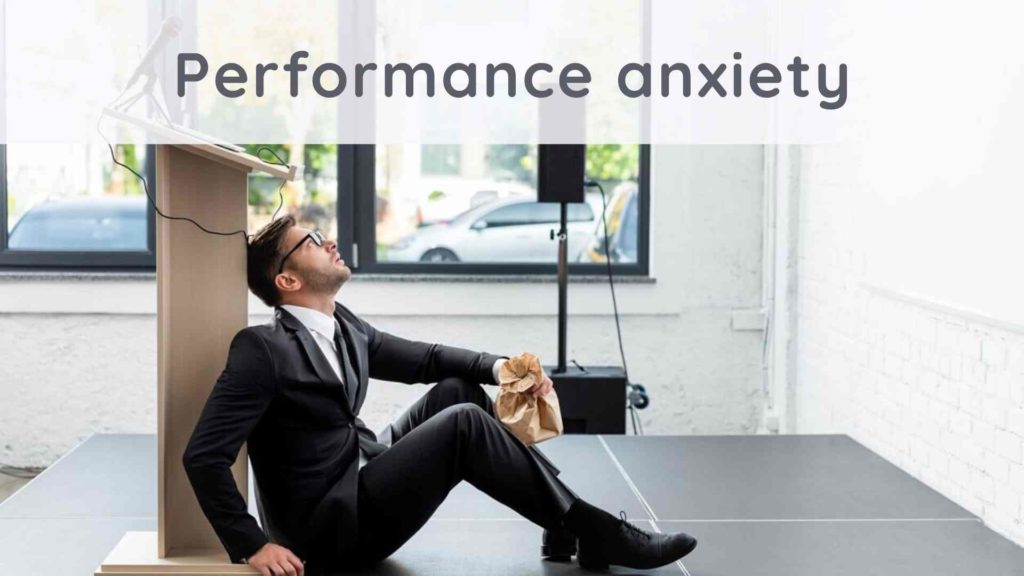 Performance anxiety : how to overcome it ?